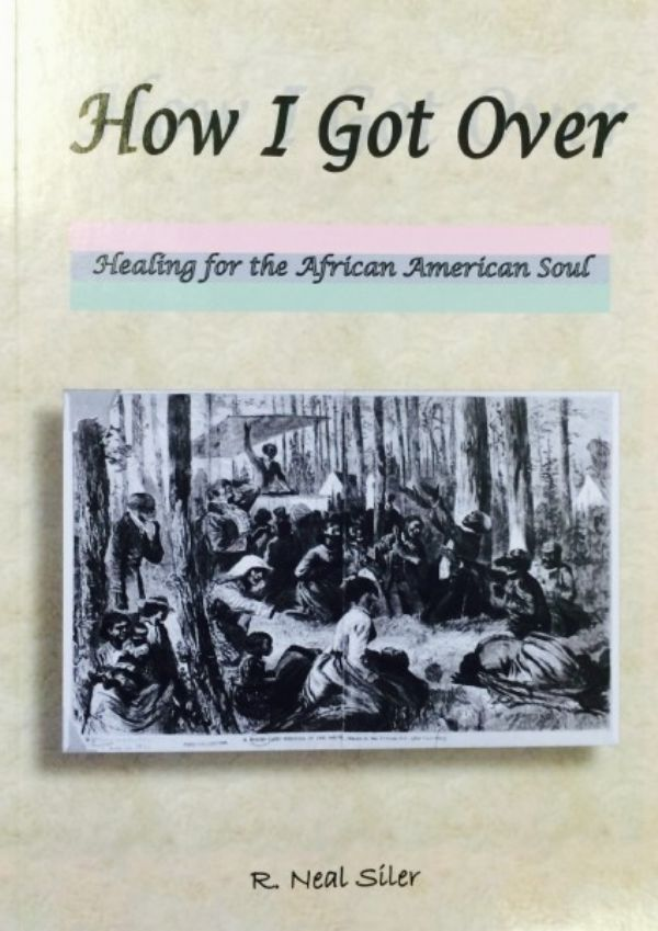 How I Got Over: Healing For The African American Soul